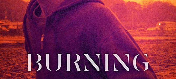 รวมรีวิว บทวิจารณ์ภาพยนตร์เรื่อง มือเพลิง (Burning)